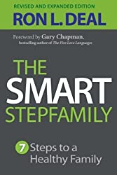 The Smart Stepfamily: Seven Steps to a Healthy Family by Ron L. Deal (2014-05-20)