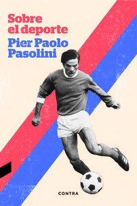 Sobre el deporte por Pier Paolo Pasolini