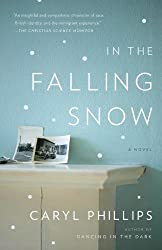 In the Falling Snow by Caryl Phillips (2010-11-02)