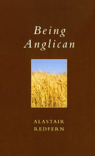Being Anglican by Alastair Redfern (1-Jun-2006) Paperback