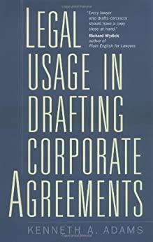 Legal Usage in Drafting Corporate Agreements by [Adams, Kenneth A.]
