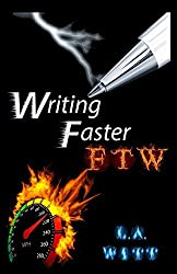Writing Faster FTW by L. A. Witt (2015-11-23)