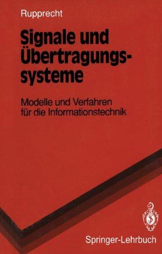 Signale und Übertragungssysteme: Modelle und Verfahren für die Informationstechnik (Springer-Lehrbuch)