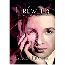 [(Fireweed: A Political Autobiography)] [Author: Gerda Lerner] published on (August, 2003)
