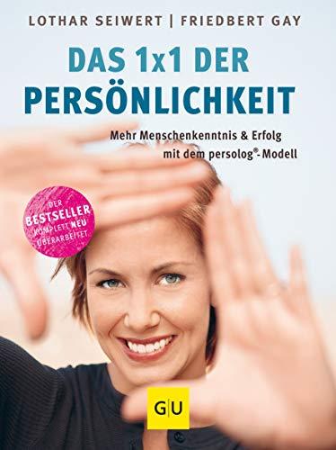 Das 1x1 der Persönlichkeit: Mehr Menschenkenntnis und Erfolg mit dem persolog®-Modell (GU Mind & Soul Einzeltitel)