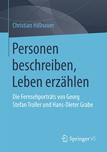 personen-beschreiben-leben-erzahlen-die-fernsehportrats-von-georg-stefan-troller-und-hans-dieter-gra