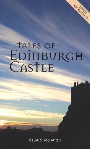 Tales of Edinburgh Castle (Luath Storyteller) by Stuart McHardy (2007-04-01)