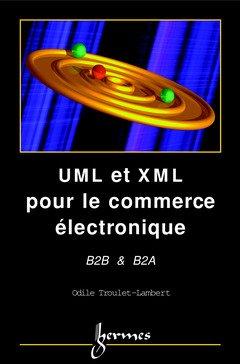 UML et XML pour le commerce électronique. B2B & B2A