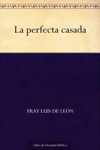 La Perfecta Casada por Fray Luis De León epub