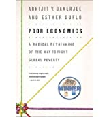 Poor Economics A Radical Rethinking of the Way to Fight Global Poverty by Duflo, Esther ( Author ) ON Jun-09-2011, Hardback
