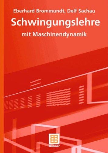 Schwingungslehre: Mit Maschinendynamik (German Edition)