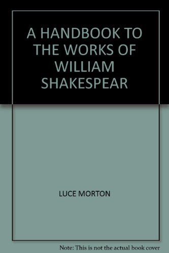 A HANDBOOK TO THE WORKS OF WILLIAM SHAKESPEAR