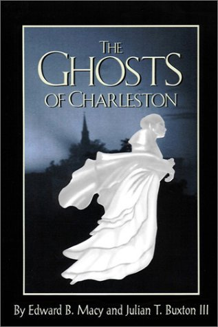 The Ghosts of Charleston by Edward Macy (2000-12-05)