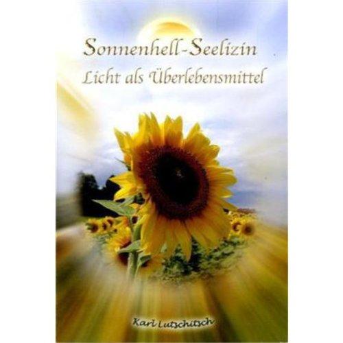 Sonnenhell - Seelizin: Licht als Überlebensmittel