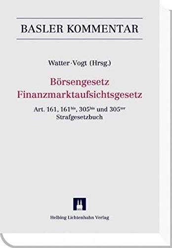 Börsengesetz/Finanzmarktaufsichtsgesetz (BEHG/FINMAG): Art. 161, 161bis, 305bis und 305ter, Strafgesetzbuch (Basler Kommentar)