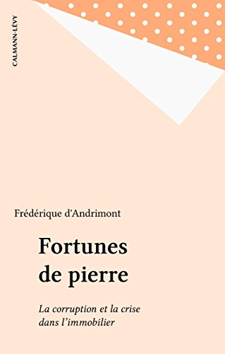 Fortunes de pierre: La corruption et la crise dans...