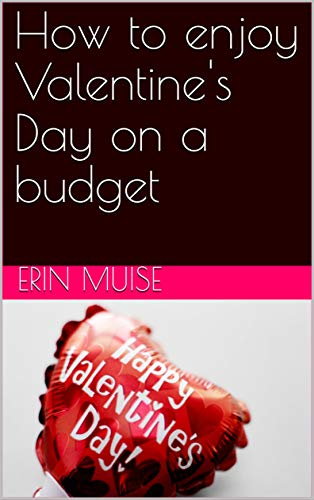 How to enjoy Valentine's Day on a budget (English Edition)