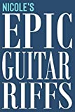 Nicole's Epic Guitar Riffs: 150 Page Personalized Notebook for Nicole with Tab Sheet Paper for Guitarists. Book format:  6 x 9 in