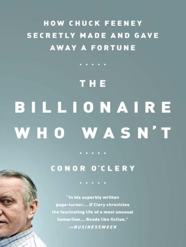 The Billionaire Who Wasn't: How Chuck Feeney Secretly Made and Gave Away a Fortune (English Edition)