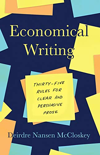 Economical Writing, Third Edition - Thirty-Five Rules for Clear and Persuasive Prose (Chicago Guides to Writing, Editing, and Publishing)