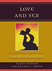Love and Sex: Cross-Cultural Perspectives by Hatfield, Elaine, Rapson, Richard L. (2005) Taschenbuch