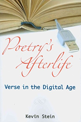 [Poetry's Afterlife: Verse in the Digital Age] (By: Kevin Stein) [published: July, 2010]