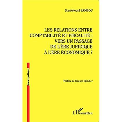 Les relations entre comptabilité et fiscalité :: vers un passage de l'ère juridique à l'ère économique ? (Finances publiques)