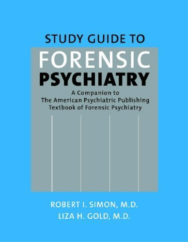 Study Guide to Forensic Psychiatry: A Companion to the American Psychiatric Publishing Textbook of Forensic Psychiatry by Robert I. Simon and Liza H. Gold (2006-04-11)