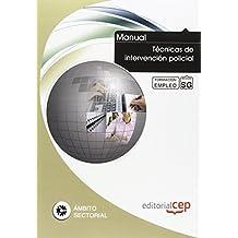 Manual Técnicas de intervención policial. Formación para el empleo (Formacion Empleo Sectorial)