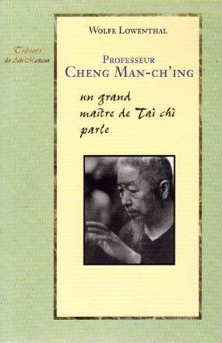 Professeur Cheng Man-ch'ing - un grand maître de Tai chi parle