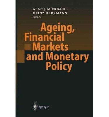 [ [ AGEING, FINANCIAL MARKETS AND MONETA...
