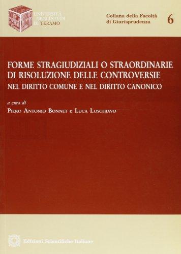 Forme stragiudiziali o straordinarie di risoluzione delle controversie (Univ. Teramo)