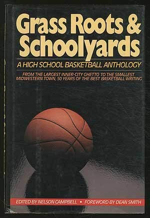 Grass Roots and Schoolyards: A High School Basketball Anthology - Grass Roots Basketball