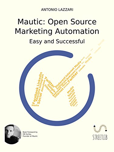 Mautic: Open Source Marketing Automation: Easy and Successful eBook