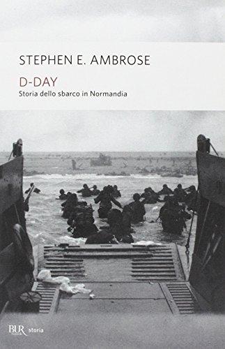 D-Day. Storia dello sbarco in Normandia