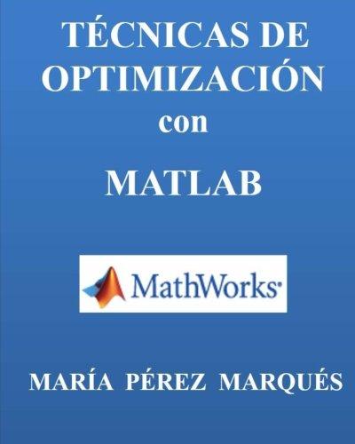 TECNICAS DE OPTIMIZACION con MATLAB por Maria Perez Marques