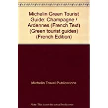Michelin Green Tourist Guide: Champagne / Ardennes (French Text)