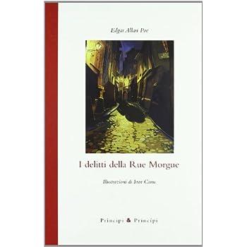 I Delitti Della Rue Morgue. Ediz. Illustrata