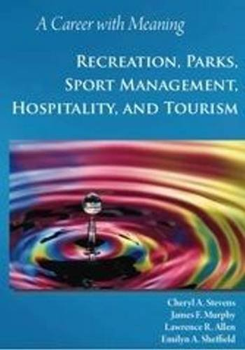 Career with Meaning: Recreation, Parks, Sport Management, Hospitality, Tourism por Cheryl A. Stevens