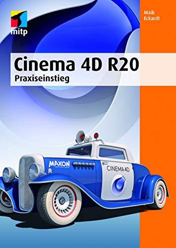 Cinema 4DR20: Praxiseinstieg (mitp Professional)