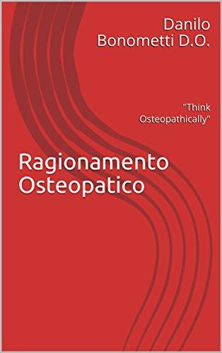 Ragionamento Osteopatico: Applicazione dei principi originali