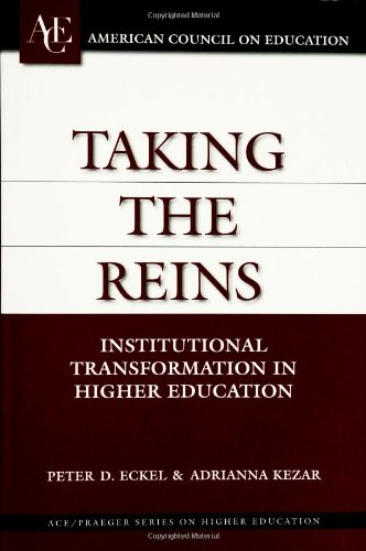 Taking the Reins: Institutional Transformation in Higher Education (ACE/Praeger Series on Higher Education)