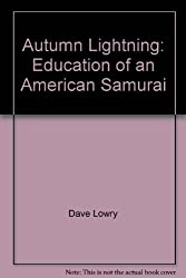 Autumn Lightning: Education of an American Samurai