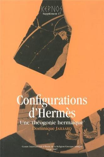 Kernos, Supplément 17 : Configurations d'Hermès : Une