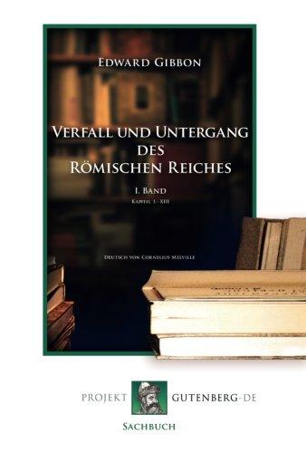 Verfall und Untergang des Römischen Reiches. 1. Band
