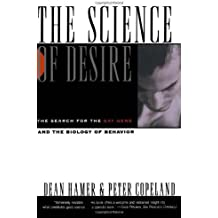 The Science of Desire: The Search for the Gay Gene and the Biology of Behavior: Search for the Gay Gene and the Biology of Behaviour