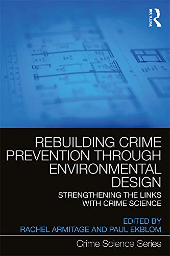 Rebuilding Crime Prevention Through Environmental Design: Strengthening The Links With Crime Science (crime Science Series) por Rachel Armitage epub