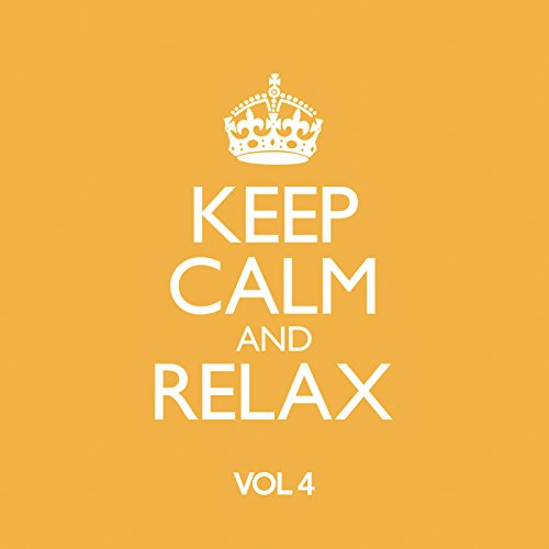 Keep Calm & Relax, Vol. 4 [Exp...