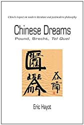 Chinese Dreams: Pound, Brecht, Tel Quel by Eric R. J. Hayot (2011-12-27)