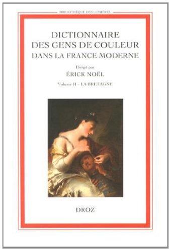 Dictionnaire des gens de couleur dans la France moderne : Volume 2, La Bretagne